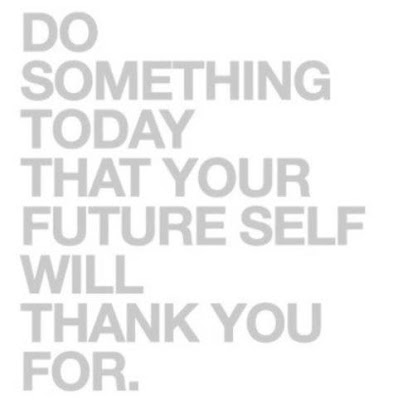 Do-something-today-that-your-future-self-will-thank-you-for-white